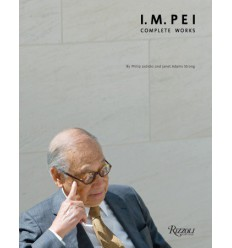 I. M. PEI :COMPLETE WORKS - RIZZOLI NEW YORK