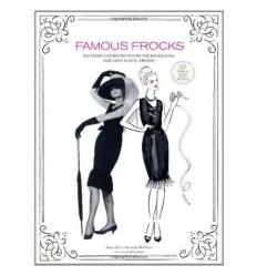 FAMOUS FROCKS: PATTERN AND INSTRUCTION FOR RECREATING FABULOUS