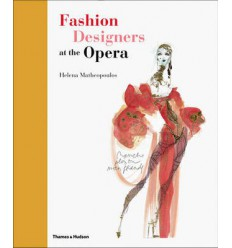 FASHION DESIGNERS AT THE OPERA - THAMES & HUDSON Miglior Prezzo