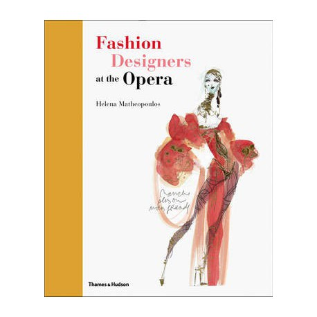 FASHION DESIGNERS AT THE OPERA - THAMES & HUDSON