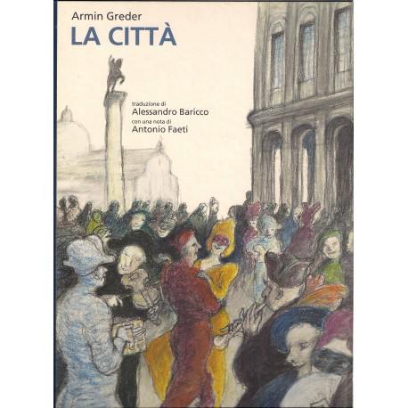 LA CITTA' - Armin Greder