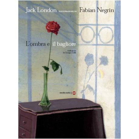 L'OMBRA E IL BAGLIORE - Jack London Miglior Prezzo