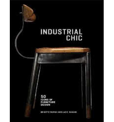 Industriale Chic: 50 Icons of Furniture and Lighting Design